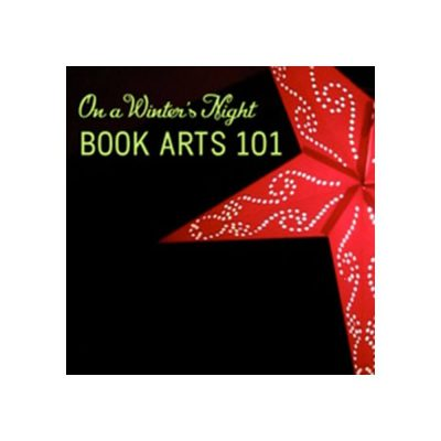 BOOK ARTS 101: On a Winter's Night