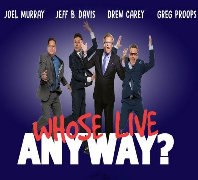 Whose Live Anyway? with Drew Carey, Joel Murray, Greg Proops, and Jeff B. Davis