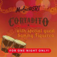 Music@SRT: Cortadito with Sammy Figueroa