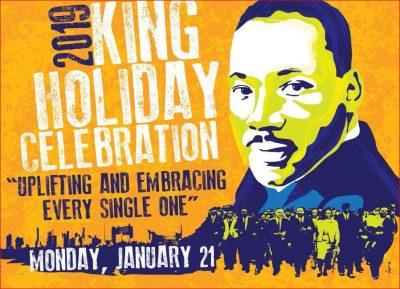 "2019 King Holiday Celebration ""Uplifting and Embracing Every Single One"""