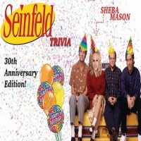 SEINFELD TRIVIA  30th Anniversary Edition