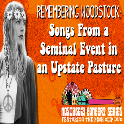 Remembering Woodstock: Songs from A Seminal Event in an Upstate Pasture