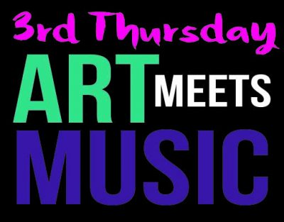 3rd Thursday: Art Meets Music