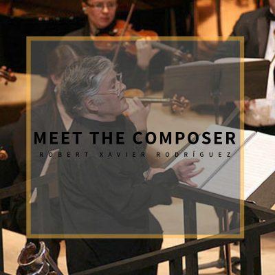 Meet the Composer Robert Xavier Rodríguez