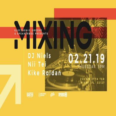 Electronic Groove and Speakerbox present MIXING at...