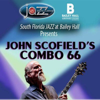 JOHN SCOFEILD'S COMBO 66 comes to Bailey Hall