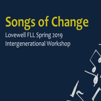 Songs of Change (Lovewell FLL Intergenerational Workshop)
