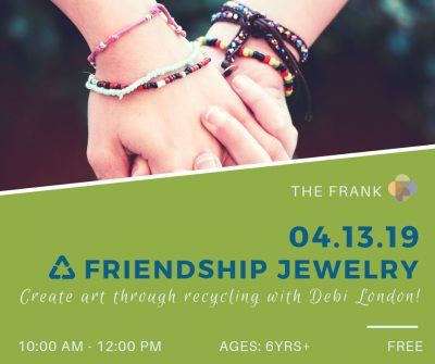 Free @ The Frank Workshop: Friendship Jewelry