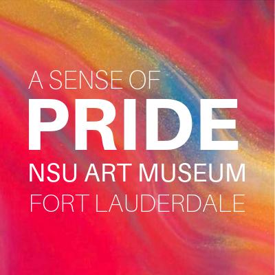 A Sense of Pride   NSU Art Museum