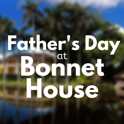 Father's Day at Bonnet House