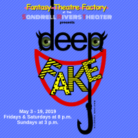 deepFAKE at Fantasy Theatre Factory