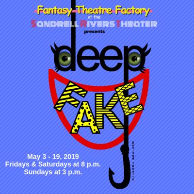 deepFAKE at Fantasy Theatre Factory