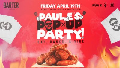 Paul E's Pop Up Party at Barter Wynwood
