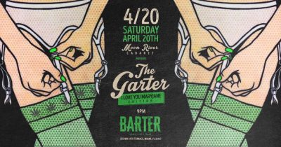 """The Garter - """"The 420 Edition"""" at Barter Wynwood"""