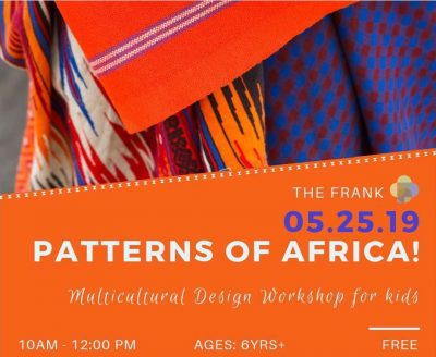 Free @ The Frank Workshop: Patterns of Africa! Mul...