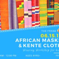 Free at The Frank Workshop: Mask-Making & Kente Cloth Weaving Workshop for Kids