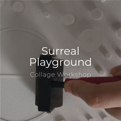 Art Lab | Surreal Playground Collage Workshop