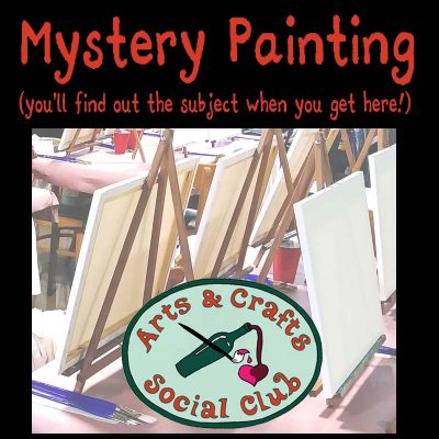 BYOB Painting Class - MYSTERY PAINTING