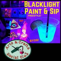 BLACKLIGHT Freestyle Painting during ARTWALK • Arts and Crafts Social Club