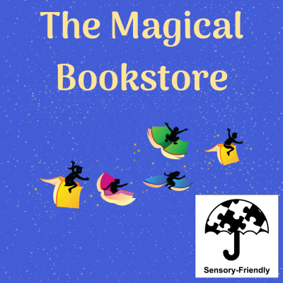 The Magical Bookstore Sensory Friendly Performance