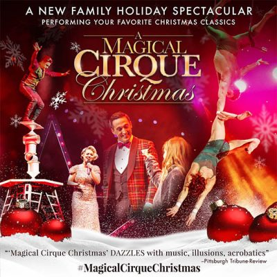A Magical Cirque Christmas at The Center