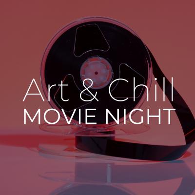 Art & Chill Movie Night