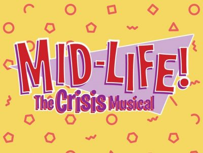 MID LIFE! The Crisis Musical