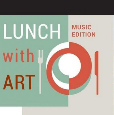 Lunch with Art: Music Edition