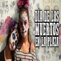 Dia de Los Muertos En La Plaza for the Family