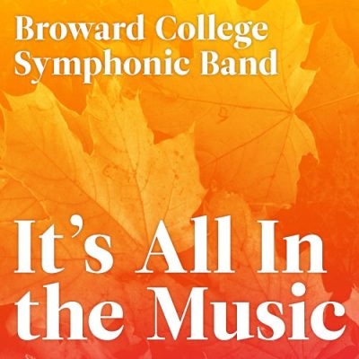 'It's All in the Music' Broward College Symphonic ...