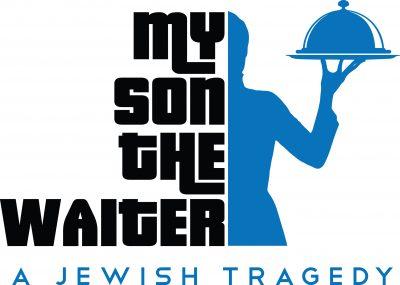 My Son the Waiter - A Jewish Tragedy