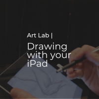 Art Lab | Drawing with your iPad