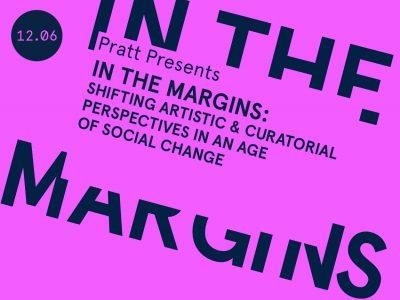 Pratt Presents: In the Margins