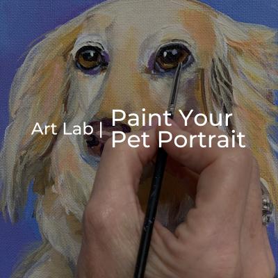 Art Lab | Paint Your Pet Workshop