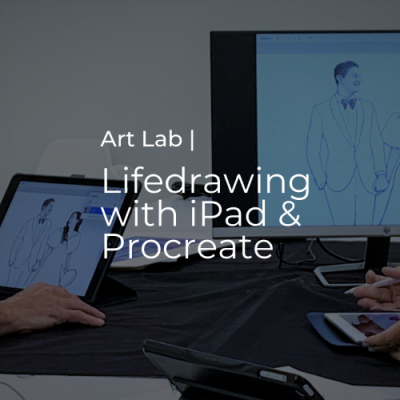 Art Lab | Lifedrawing with the iPad and Procreate