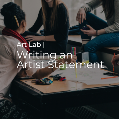 Art Lab | Writing An Artist Statement