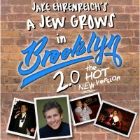 Jake Ehrenreich's - A Jew Grows in Brooklyn 2.0