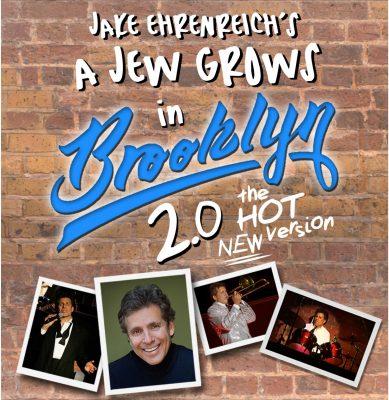 Jake Ehrenreich's - A Jew Grows in Brooklyn 2.0