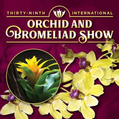 POSTPONED: 39th International Orchid and Bromeliad...