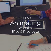 Art Lab | Animating with the iPad and Procreate