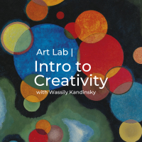 Art Lab | Intro to Creativity Workshop with Wassily Kandinsky