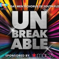 POSTPONED - Gay Men's Chorus of South Florida Presents: Unbreakable