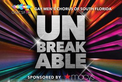 POSTPONED - Gay Men's Chorus of South Florida Presents: Unbreakable