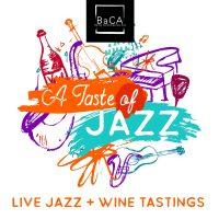 A Taste of Jazz Series at BaCA