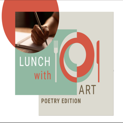 Lunch with Art: Poetry Edition