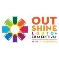 OUTshine Film Festival: Miami Edition
