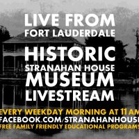 Live from Fort Lauderdale: Historic Stranahan House