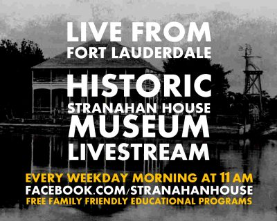 Live from Fort Lauderdale: Stranahan House Museum