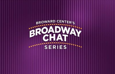 Broadway Chat Series Live with Broward Center