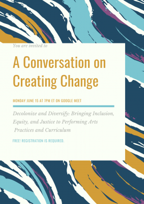 CREATING CHANGE: Decolonizing and Diversifying Dance and Theatre